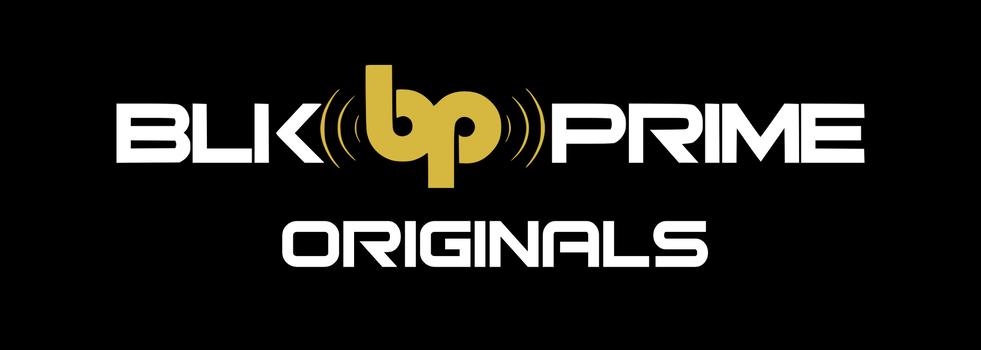 BLK Prime Originals channel