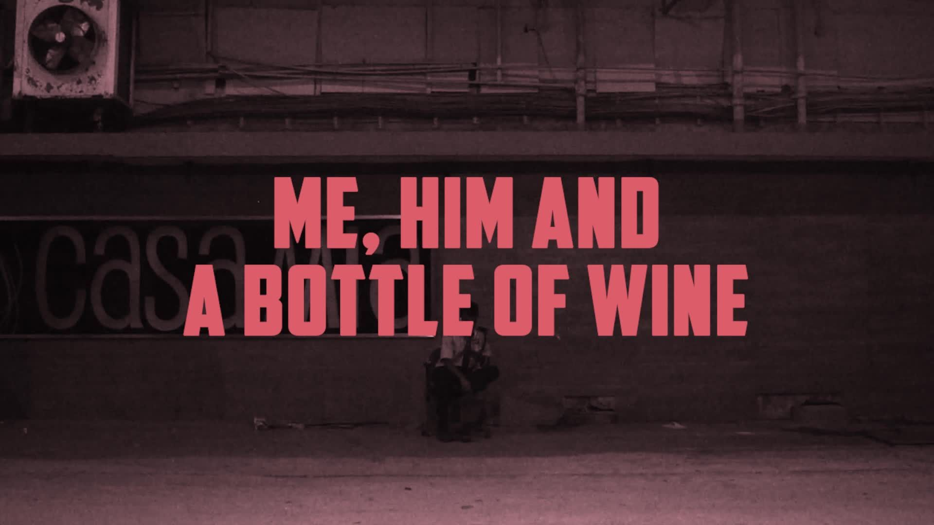 Me Him And A Bottle Of Wine