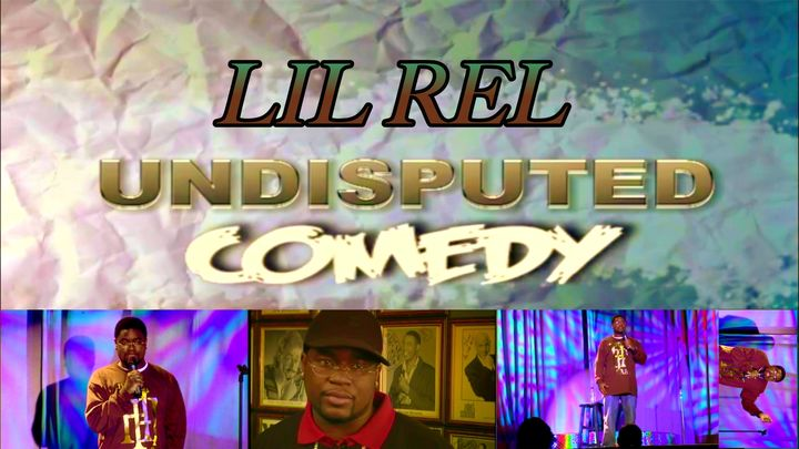 Lil Rel Undisputed Comedy