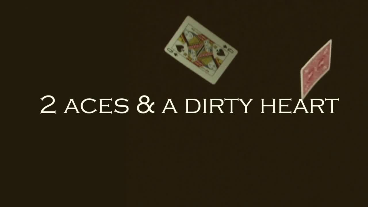 2 Aces & A Dirty Heart