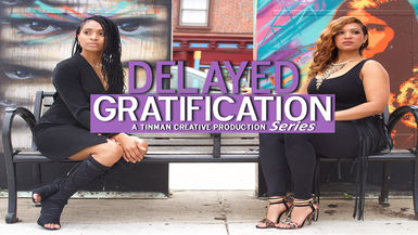 Delayed Gratification Ep 1