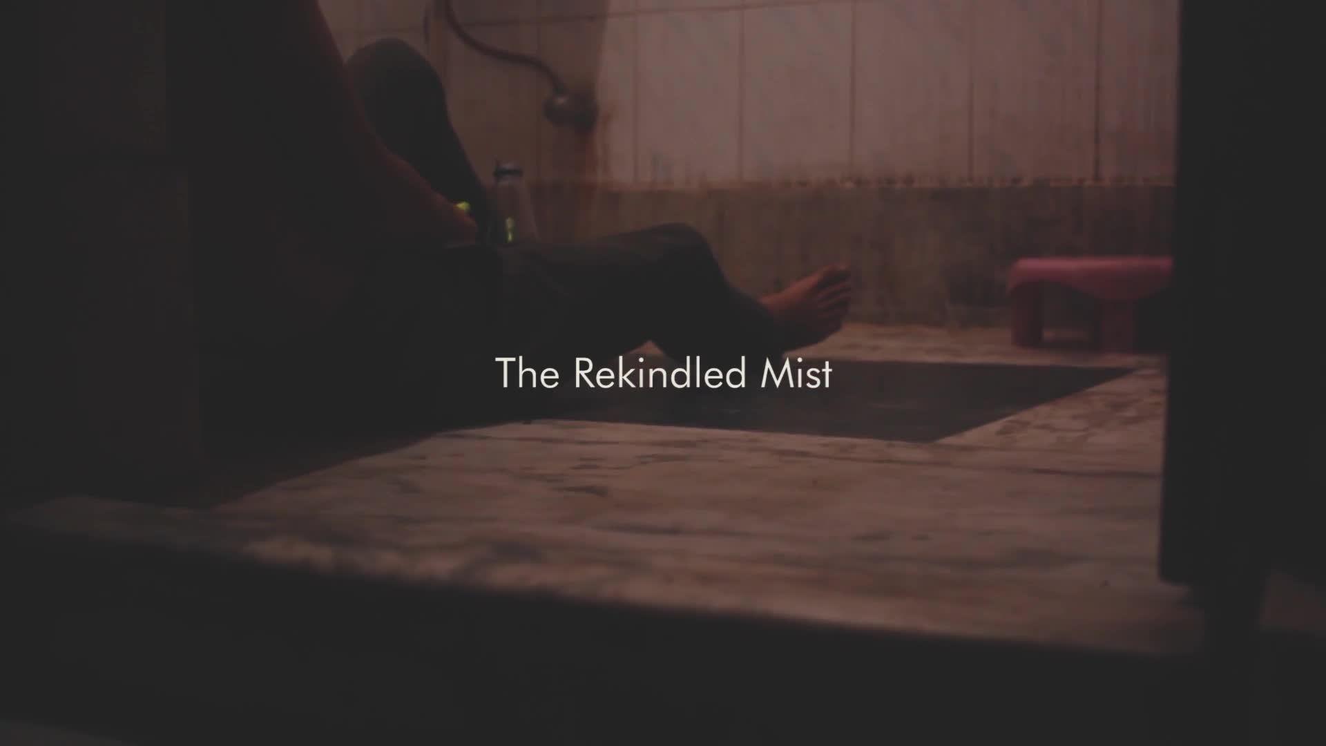 The Rekindled Mist